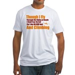 Though I Fly Fitted T-Shirt