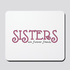 Forever Sisters Mousepad
