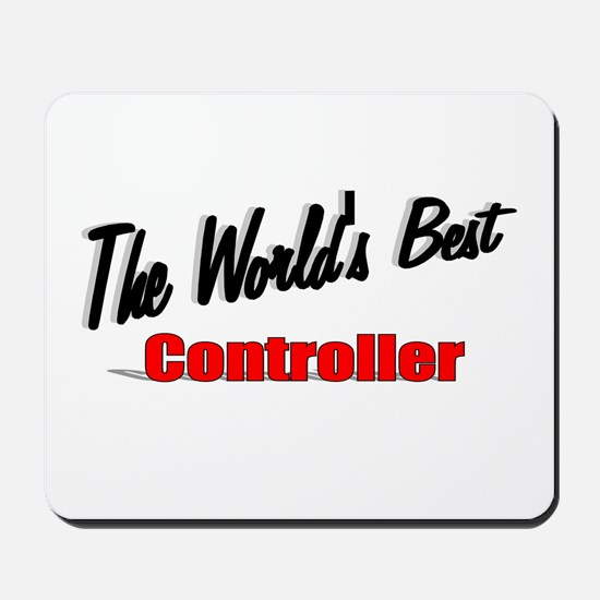 """""""The World's Best Controller"""" Mousepad"""
