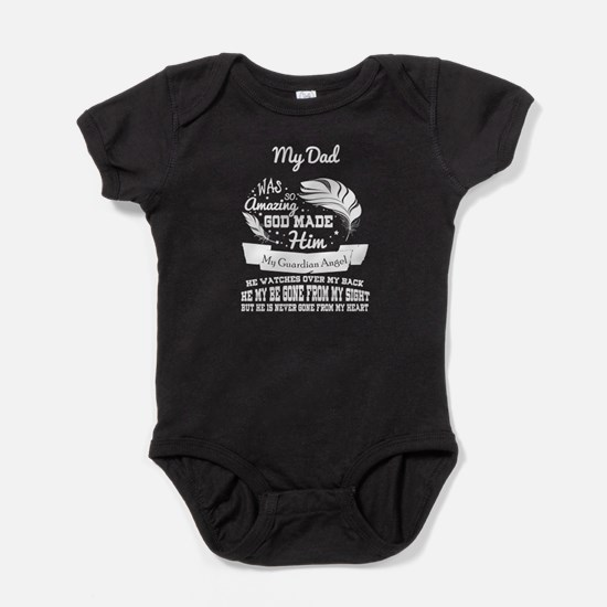 My Dad Was So Amazing T Shirt, My Guardi Body Suit
