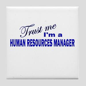 Trust Me I'm A Human Resource Tile Coaster