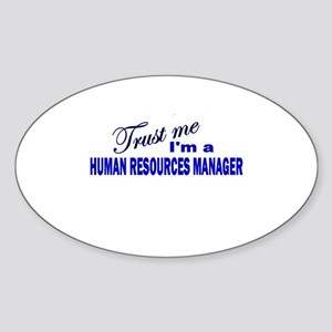 Trust Me I'm A Human Resource Oval Sticker