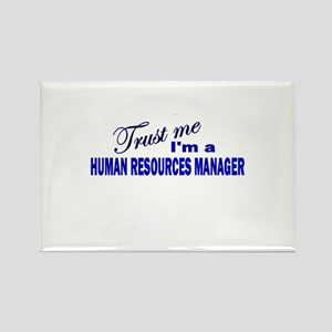 Trust Me I'm A Human Resource Rectangle Magnet