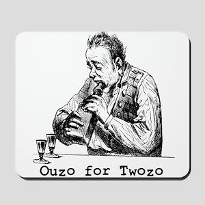 Ouzo for Twozo Mousepad