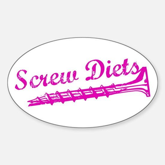 Screw Diets Oval Decal