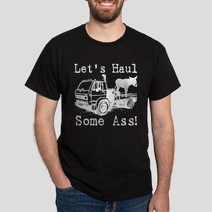 Let's Haul Ass - Black Dark T-Shirt
