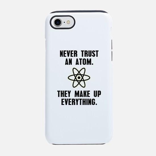 Never Trust An Atom iPhone 8/7 Tough Case