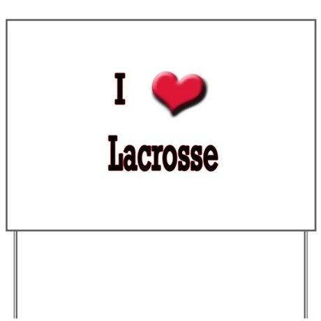 I Love (Heart) Lacrosse Yard Sign