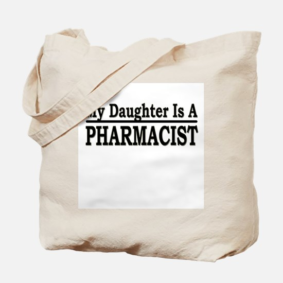"""My Daughter Is A Pharmacist"" Tote Bag"