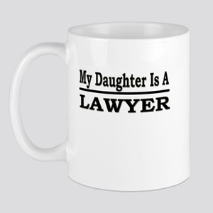 """My Daughter Is A Lawyer"" Mug"