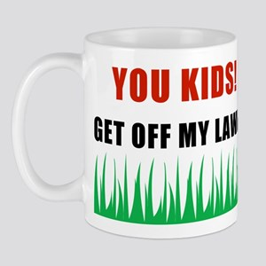You Kids Get Off My Lawn Mug