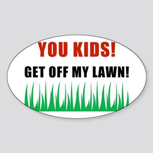 You Kids Get Off My Lawn Oval Sticker