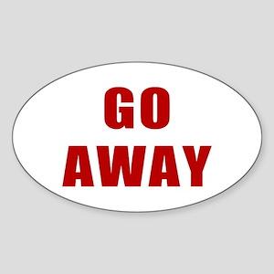 Go Away Oval Sticker