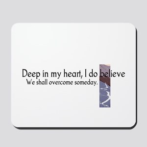 Deep In My Heart Mousepad