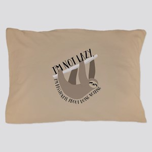 I'm Not Lazy Sloth Pillow Case
