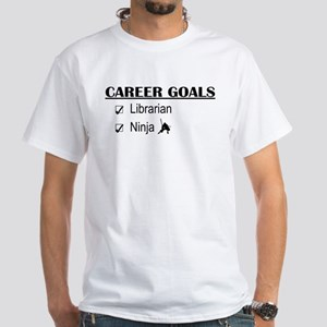 Librarian Career Goals White T-Shirt