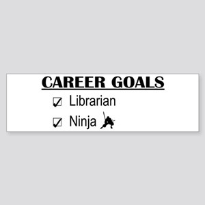 Librarian Career Goals Bumper Sticker