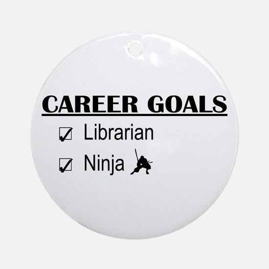 Librarian Career Goals Ornament (Round)