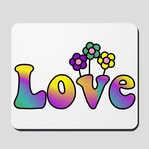 With Love, All Things Grow Mousepad