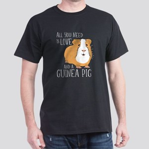 All You Need is Love and a Guinea Pig Dark T-Shirt