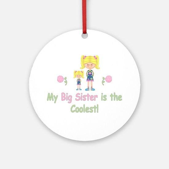 Coolest Big Sister (bl) Ornament (Round)