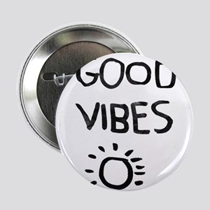 """Good Vibes 2.25"""" Button"""