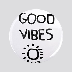 """Good Vibes 3.5"""" Button"""