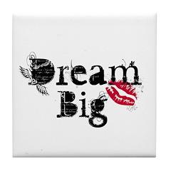 Dream Big Tile Coaster