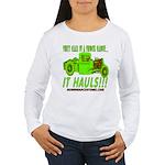 IT HAULS! Women's Long Sleeve T-Shirt