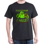 IT HAULS! Dark T-Shirt