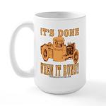 DONE WHEN IT RUNS Large Mug