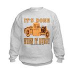 DONE WHEN IT RUNS Kids Sweatshirt