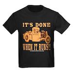 DONE WHEN IT RUNS Kids Dark T-Shirt