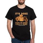 DONE WHEN IT RUNS Dark T-Shirt
