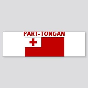 PART-TONGAN Bumper Sticker