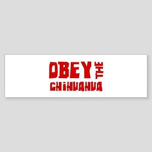 Obey the Chihuahua Bumper Sticker