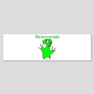 Take Me To Your Leader Bumper Sticker