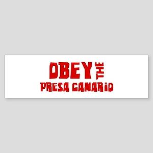Obey the Presa Canario Bumper Sticker