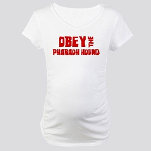Obey the Pharaoh Hound Maternity T-Shirt