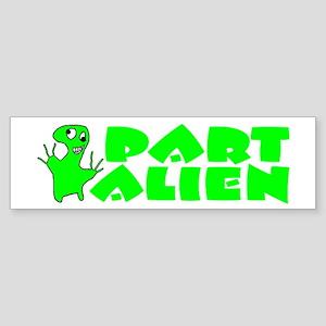 Part Alien Bumper Sticker