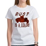RUST IS A COLOR Women's T-Shirt