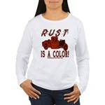 RUST IS A COLOR Women's Long Sleeve T-Shirt