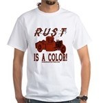 RUST IS A COLOR White T-Shirt