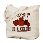 RUST IS A COLOR Tote Bag