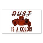 RUST IS A COLOR Rectangle Sticker