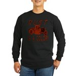 RUST IS A COLOR Long Sleeve Dark T-Shirt