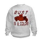 RUST IS A COLOR Kids Sweatshirt