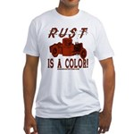 RUST IS A COLOR Fitted T-Shirt