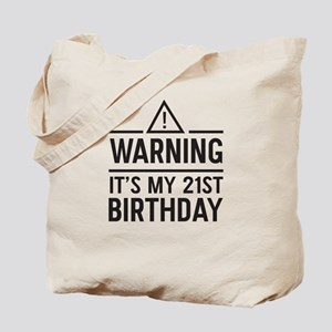 Warning It's My 21st Birthday Tote Bag