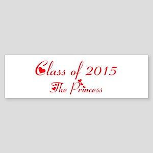 class of 2015 princess Bumper Sticker